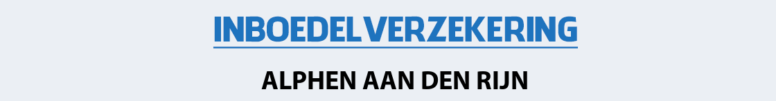 inboedelverzekering-alphen-aan-den-rijn