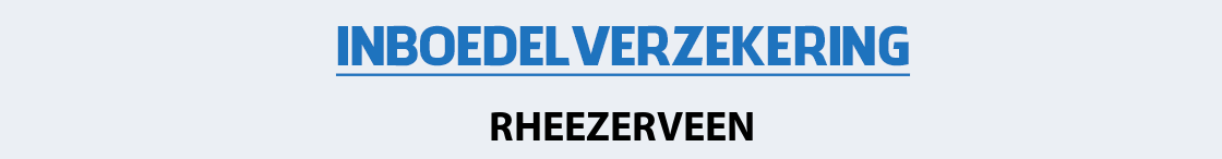 inboedelverzekering-rheezerveen