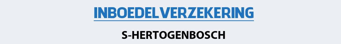 inboedelverzekering-s-hertogenbosch